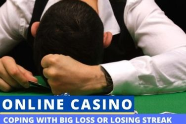 How to Cope With a Big Loss or Losing Streak in Online Casino?